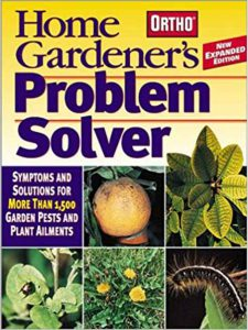 Home Gardener's Problem Solver: Symptoms & Solutions for More Than 1,500 Garden Pests and Plant Ailments